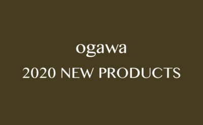 2020 ogawa NEW PRODUCTS